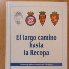 Coleccionismo deportivo: EL LARGO CAMINO HASTA LA RECOPA. TOMO I / ÁNGEL AZNAR PANIAGUA / 1995.. Lote 176888082