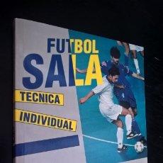 Coleccionismo deportivo: FUTBOL SALA: TECNICA INDIVIDUAL. FRANCISCO LUQUE HOYOS, FRANCISCO J. LUQUE TABERNERO. GYMNOS 1998. . Lote 176924802