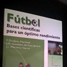 Coleccionismo deportivo: FUTBOL: BASES CIENTIFICAS PARA UN OPTIMO RENDIMIENTO. F. DROBNIC MARTINEZ, J.M. GONZALEZ DE SUSO JAN. Lote 176930524