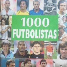 Coleccionismo deportivo: 1000 FUTBOLISTAS, LOS MEJORES JUGADORES DE TODOS LOS TIEMPOS, 2006. Lote 177338372