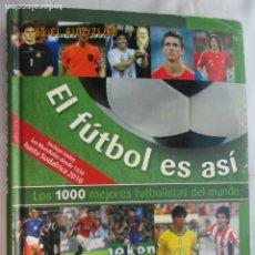 Coleccionismo deportivo: EL FUTBOLE ES ASI , LOS 1000 MEJORES FUTBOLISTAS DEL MUNDO.- MUNDIALES DESDE 1930 HASTA 2010. Lote 177414480