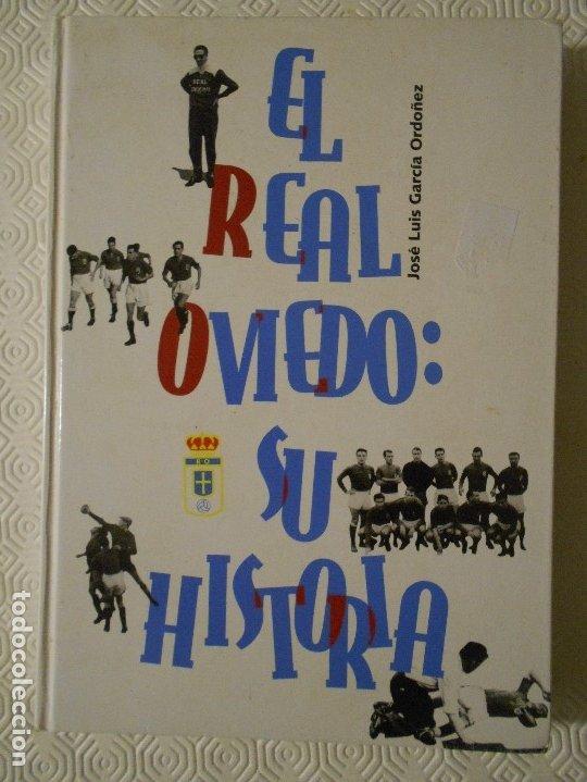 EL REAL OVIEDO: SU HISTORIA. JOSE LUIS GARCIA ORDOÑEZ. AYUNTAMIENTO DE OVIEDO 1996. FUTBOL. IMPRESIO (Coleccionismo Deportivo - Libros de Fútbol)