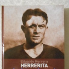 Coleccionismo deportivo: EDUARDO HERRERA. HERRERITA. LA LEYENDA AZUL. LALO COVISA / FRANCISCO GONZALEZ A-BUYLLA. REAL OVIEDO.. Lote 177432999