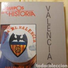 Coleccionismo deportivo: EQUIPOS CON HISTORIA. VALENCIA C.F ( 1919-1989 ) EDITORIAL UNIVERSO.. Lote 177435177