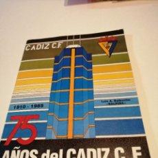 Coleccionismo deportivo: G-FUE18G LIBRO CADIZ CLUB DE FUTBOL 75 ANIVERSARIO AÑOS LUIS A BALPONTIN BALPIÑA . Lote 177755668