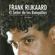 Coleccionismo deportivo: FRANK RIJKAARD EL SEÑOR DE LOS BANQUILLOS COLECCION SPORT. Lote 177759829