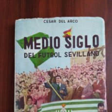 Coleccionismo deportivo: MEDIO SIGLO DEL FÚTBOL SEVILLANO. Lote 177890249