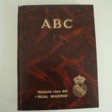 Coleccionismo deportivo: HISTORIA VIVA DEL REAL MADRID. Lote 178036137
