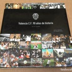 Coleccionismo deportivo: LIBRO VALENCIA CLUB DE FÚTBOL 90 AÑOS DE HISTORIA 1919 - 2009. Lote 178042799