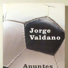 Coleccionismo deportivo: VALDANO, JORGE - APUNTES DEL BALÓN: ANÉCDOTAS, CURIOSIDADES Y OTROS PECADOS DEL FÚTBOL - MADRID 2001. Lote 178088210