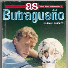 Coleccionismo deportivo: BUTRAGUEÑO: LA FANTASÍA HECHA FÚTBOL (LUIS MIGUEL GONZÁLEZ) - AS, 1995. Lote 178395608