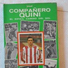 Coleccionismo deportivo: COMPAÑERO QUINI. EL DIFICIL CAMINO DEL GOL. POR JOSE MANUEL. GIJON, 1977. RUSTICA CON SOLAPA. 222 PA. Lote 178478687