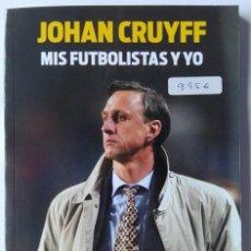 Coleccionismo deportivo: JOHAN CRUYFF. MIS FUTBOLISTAS Y YO. SPORT. Lote 178606402