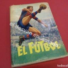 Coleccionismo deportivo: EL FUTBOL. ARPAD CSANADI. PLANETA. PRIMERA EDICION 1963. SOBRECUBIERTAS FATIGADAS. Lote 178632928