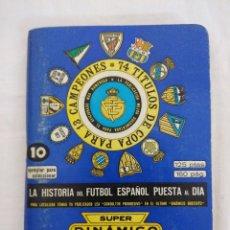 Coleccionismo deportivo: SUPER DINAMICO 1980/1981/LA HISTORIA DEL FUTBOL ESPAÑOL.. Lote 178683042