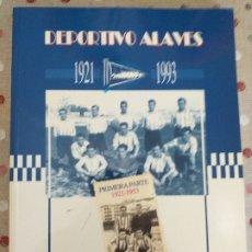 Coleccionismo deportivo: DEPORTIVO ALAVES: TODA UNA HISTORIA ALBIAZUL DE MÁS DE 60 AÑOS 1921-1993. Lote 178946386