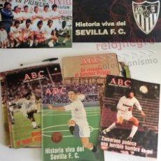 Coleccionismo deportivo: HISTORIA VIVA DEL SEVILLA FC - ABC - SEVILLISMO FÚTBOL CLUB - DEPORTE FOTOS SFC - LEER DESCRIPCIÓN. Lote 179026007
