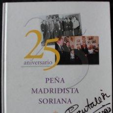 Coleccionismo deportivo: PEÑA MADRIDISTA SORIANA 25 ANIVERSARIO 1979-2004 - AUTOGRAFIADO POR PANTALEÓN - RAREZA. Lote 179133562