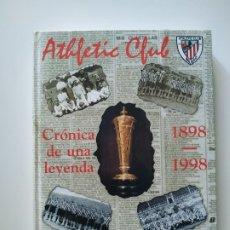 Coleccionismo deportivo: ATHLETIC CLUB, CRONICA DE UNA LEYENDA 1898 1998, EDITORIAL EVEREST, 1998, 236 PAGINAS, TAPA DURA. Lote 179321146