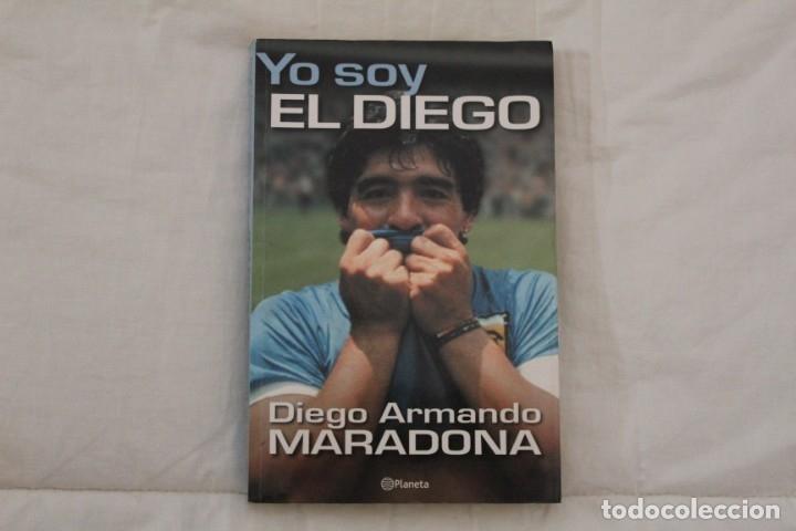 LIBRO YO SOY EL DIEGO. DIEGO ARMANDO MARADONA. PRIMERA EDICIÓN AÑO 2000. ARGENTINA FÚTBOL. (Coleccionismo Deportivo - Libros de Fútbol)