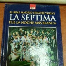 Coleccionismo deportivo: DVD + LIBRO: LA SEPTIMA FUE LA NOCHE MAS BLANCA (20-5-1998) REAL MADRID 1-0 JUVENTUS - DIARIO AS. Lote 179535566