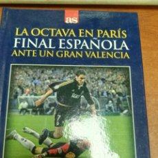 Coleccionismo deportivo: DVD + LIBRO: LA OCTAVA EN PARIS, FINAL ESPAÑOLA (24-5-2000) REAL MADRID 3 - 0 VALENCIA - DIARIO AS . Lote 179536118