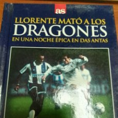Coleccionismo deportivo: LIBRO + DVD REAL MADRID-OPROTO, LLORENTE MATÓ A LOS DRAGONES, 1987, DIARIO AS. Lote 179536307