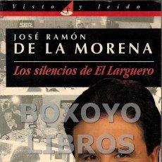 Coleccionismo deportivo: MORENA, JOSÉ RAMÓN DE LA. LOS SILENCIOS DE EL LARGUERO. Lote 179560550