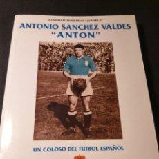 Coleccionismo deportivo: ANTONIO SÁNCHEZ VALDÉS ANTÓN, UN COLOSO DEL FÚTBOL ESPAÑOL. JUAN MARTÍN MERINO JUANELE. Lote 179947305