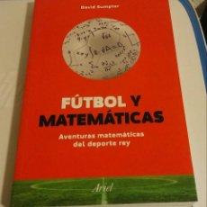 Coleccionismo deportivo: FÚTBOL Y MATEMÁTICAS. SUMPTER, DAVID. Lote 180020700