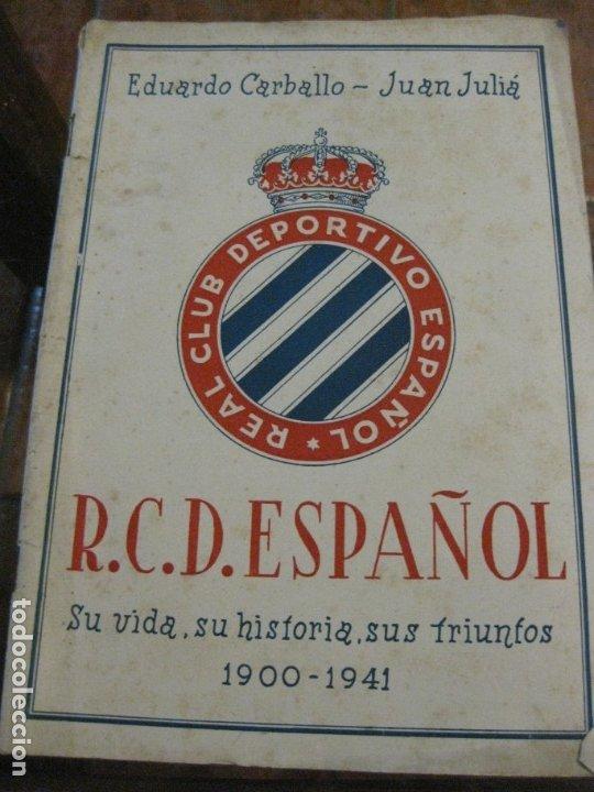 RCD REAL CLUB DEPORTIVO ESPAÑOL E. CARBALLO SU VIDA SU HISTORIA SUS TRIUNFOS FUTBOL 1900-1941 (Coleccionismo Deportivo - Libros de Fútbol)