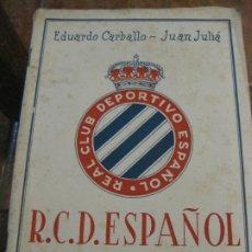Coleccionismo deportivo: RCD REAL CLUB DEPORTIVO ESPAÑOL E. CARBALLO SU VIDA SU HISTORIA SUS TRIUNFOS FUTBOL 1900-1941. Lote 180081748