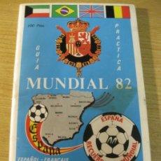Coleccionismo deportivo: GUIA PRACTICA MUNDIAL DE FUTBOL 82 . CALENDARIO SEDES PARTIDOS... 48 PÁG. Lote 180132012