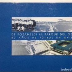 Coleccionismo deportivo: DE FOZANELDI AL PARQUE DEL OESTE. 80 AÑOS DE FUTBOL EN OVIEDO - 2001 - REAL OVIEDO. Lote 180132830