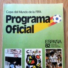 Coleccionismo deportivo: PROGRAMA OFICIAL COPA DEL MUNDO DE FUTBOL MUNDIAL ESPAÑA 1982 FIFA WORLD CUP SPAIN OFFICIAL. Lote 180238286