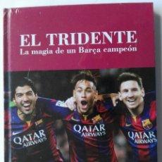Coleccionismo deportivo: EL TRIDENTE. LA MAGIA DE UN BARÇA CAMPEÓN. SPORT. Lote 180332176