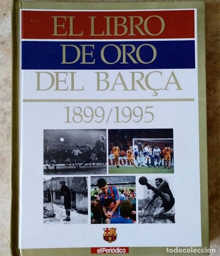 EL LIBRO DE ORO DEL BARÇA - 1899 / 1995 - HISTORIA FC BARCELONA FUTBOL (Coleccionismo Deportivo - Libros de Fútbol)
