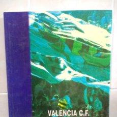 Coleccionismo deportivo: VALENCIA C.F.75 AÑOS DE HISTORIA. ALFONSO GIL LUIS FURIO.1ª EDICIÓN 1994. Lote 180840946