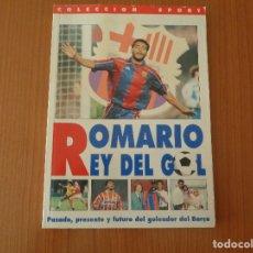 Coleccionismo deportivo: LIBRO ROMARIO REY DEL GOL AÑO 1994 COLECCIÓN SPORT A ESTRENAR!. Lote 181209571