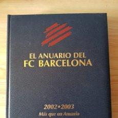 Coleccionismo deportivo: EL ANUARIO DEL FÚTBOL CLUB BARCELONA 2002-2003. DICUR.. Lote 181417162