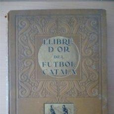 Collezionismo sportivo: LLIBRE DOR DEL FUTBOL CATALÀ (1928). Lote 226789280