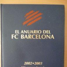 Coleccionismo deportivo: EL ANUARIO DEL F.C. BARCELONA 2002-2003. MÁS QUE UN ANUARIO. Lote 182178977