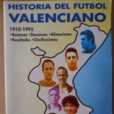 Coleccionismo deportivo: HISTORIA DEL FÚTBOL VALENCIANO 1910-1995. Lote 182179093