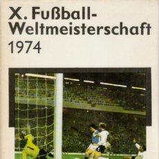 Coleccionismo deportivo: X.FUSSBALL WELTMEISTERSCHAFT 1974 (SP. BERLIN). Lote 182179277