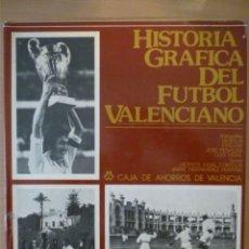 Colecionismo desportivo: HISTORIA GRÁFICA DEL FÚTBOL VALENCIANO. Lote 182179537