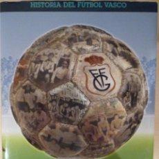 Coleccionismo deportivo: HISTORIA DEL FÚTBOL VASCO: GIPUZKOA. Lote 182179541
