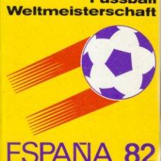 Coleccionismo deportivo: FUSSBALL WELTMEISTERSCHAFT ESPAÑA 82 (SP. BERLIN). Lote 182179578