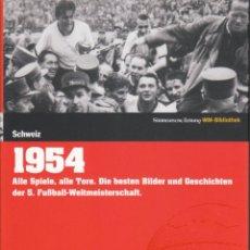 Coleccionismo deportivo: DIE FUSSBALL-WELTMEISTERCHAFTEN 1954 SCHWEIZ. Lote 182179717
