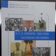 Coleccionismo deportivo: R.C.D. ESPANYOL 1900-2006. LES HISTORIES MÉS INSOLITES. Lote 182180061