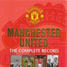 Coleccionismo deportivo: MANCHESTER UNITED THE COMPLETE RECORD. Lote 182180161